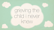 Grieving the child-small
