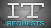 IT Requests